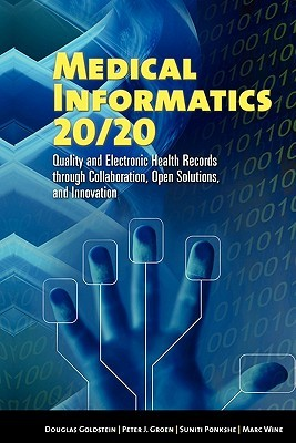 Medical Informatics 20/20 by Douglas E. Goldstein