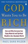 God Wants You to Be Rich: How and Why Everyone Can Enjoy Material and Spiritual Wealth in Our Abundant World