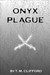 Onyx Plague (Book One, The Dragon Seed Legacy)