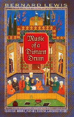 Music of a Distant Drum by Bernard Lewis
