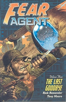 Fear Agent Volume 3 by Rick Remender