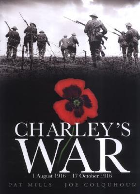 Charley's War: 1 August - 17 October 1916: Vol. 2