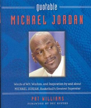 Quotable Michael Jordan by Pat Williams