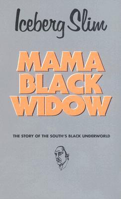 Mama Black Widow by Iceberg Slim