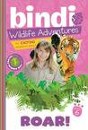 Roar! (Bindi Wildlife Adventures)