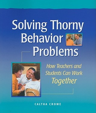 Solving Thorny Behavior Problems by Caltha Crowe
