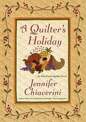 A Quilter's Holiday by Jennifer Chiaverini