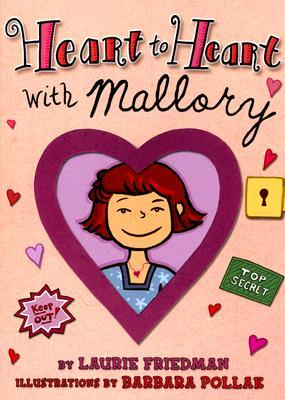 Heart to Heart With Mallory by Laurie B. Friedman