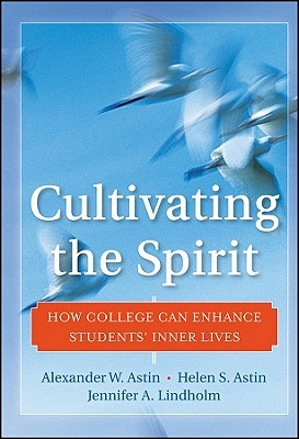 Cultivating the Spirit by Alexander W. Astin