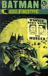 Batman: Bruce Wayne, Fugitive, Vol. 1