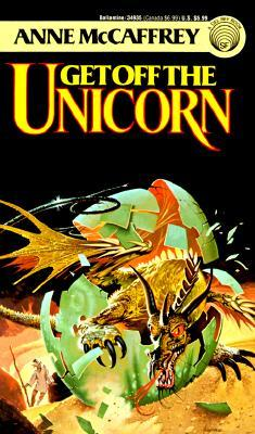 Get Off the Unicorn by Anne McCaffrey