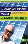 The Knowledge Web: From Electronic Agents to Stonehenge and Back -- And Other Journeys Through Knowledge