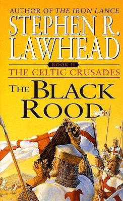 The Black Rood by Stephen R. Lawhead