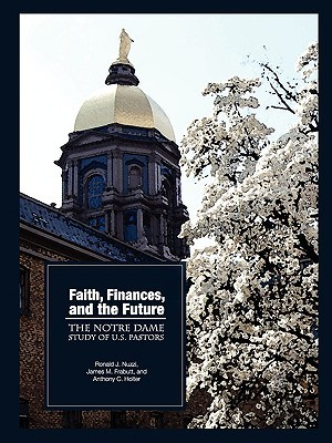 Faith, Finances, and the Future: The Notre Dame Study of U.S. Pastors