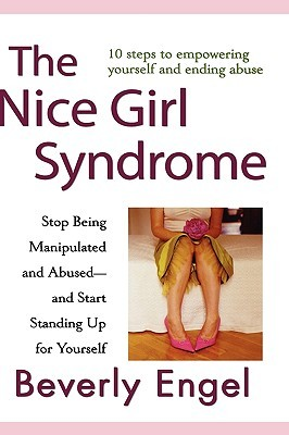 The Nice Girl Syndrome by Beverly Engel