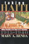Taking Haiti by Mary A. Renda