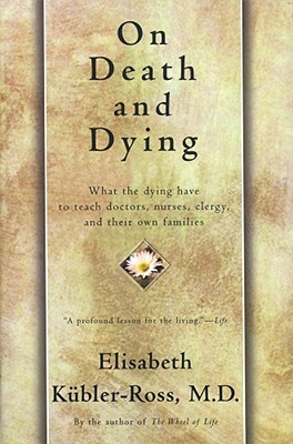 On Death and Dying by Elisabeth Kübler-Ross