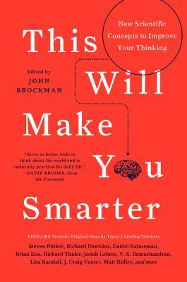 This Will Make You Smarter by John Brockman