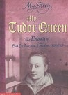 My Tudor Queen by Alison Prince