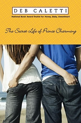 The Secret Life of Prince Charming by Deb Caletti