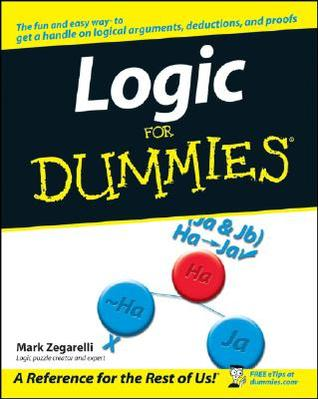 Logic For Dummies (For Dummies by Mark Zegarelli