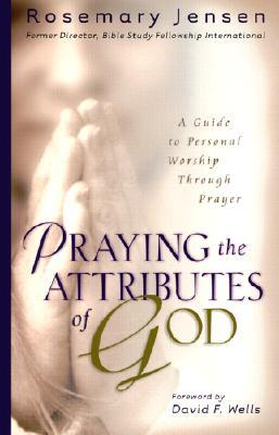 Praying the Attributes of God by Rosemary Jensen