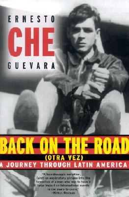 Back on the Road (Otra Vez) by Ernesto Guevara