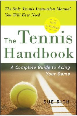The Tennis Handbook by Sue Rich