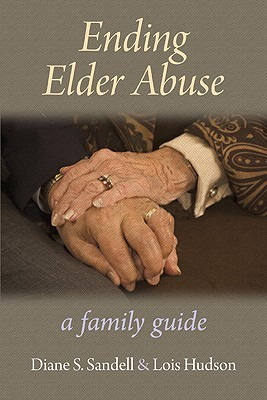 Ending Elder Abuse: A Family Guide