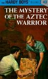 The Mystery of the Aztec Warrior (Hardy Boys, #43)