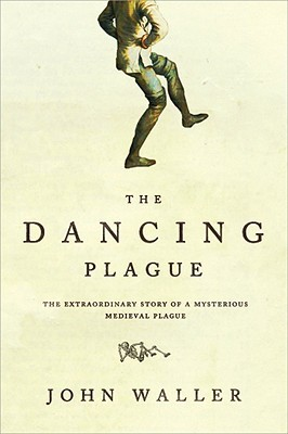 The Dancing Plague by John Waller