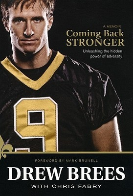 Coming Back Stronger by Drew Brees