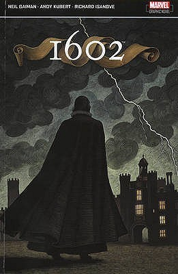 Neil Gaiman's 1602 by Neil Gaiman
