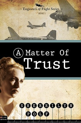 A Matter of Trust: Engineers of Flight Series, Book 1