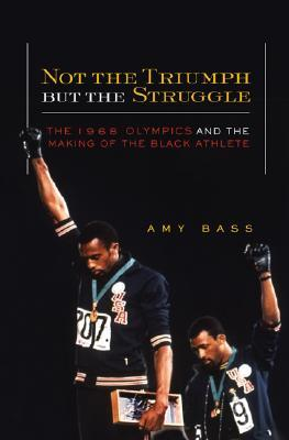 Not the Triumph But the Struggle by Amy Bass
