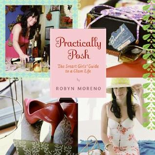 Practically Posh by Robyn Moreno