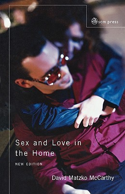 Sex and Love in the Home by David Matzko McCarthy