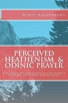 Perceived Heathenism & Odinic Prayer