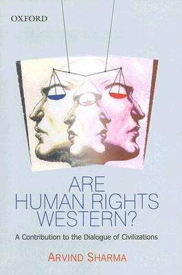 Are Human Rights Western?: A Contribution to the Dialogue of Civilizations