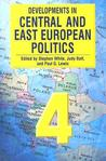 Developments in Central and East European Politics