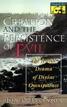 Creation and the Persistence of Evil: The Jewish Drama of Divine Omnipotence (Mythos: The Princeton-Bollingen Series in World Mythology)