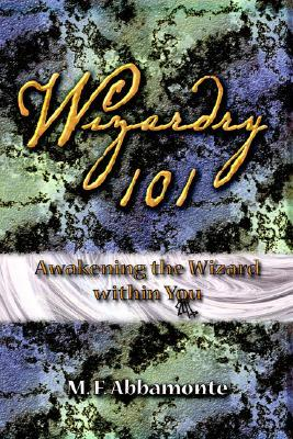 Wizardry 101- Awakening The Wizard Within You