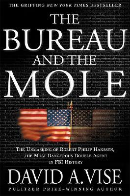 The Bureau and the Mole by David A. Vise