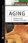 Aging: Theories and Potential Therapies