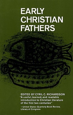 Early Christian Fathers by Cyril Charles Richardson