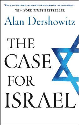 The Case for Israel by Alan M. Dershowitz
