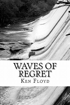 Waves of Regret by Ken Floyd