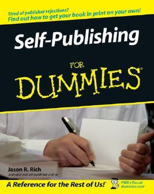 Self-Publishing for Dummies by Jason R. Rich