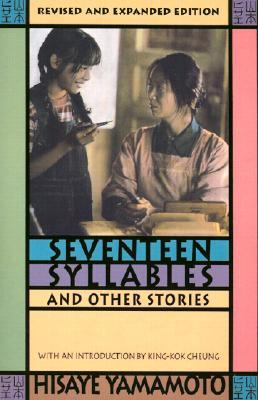 Seventeen Syllables and Other Stories. Revised and Updated wi... by Hisaye Yamamoto