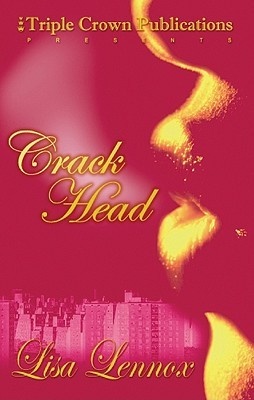Crack Head by Lisa Lennox